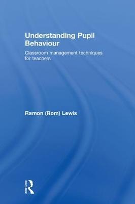 Understanding Pupil Behaviour by Ramon Lewis