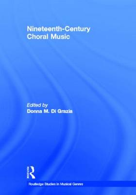 Nineteenth-Century Choral Music by Donna M. Di Grazia