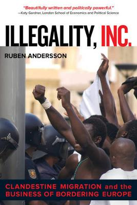 Illegality, Inc. by Ruben Andersson