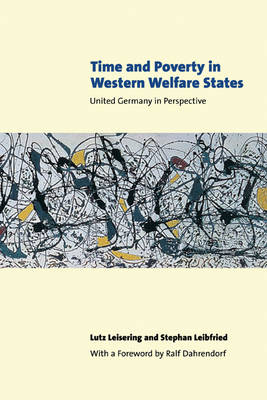 Time and Poverty in Western Welfare States: United Germany in Perspective by Lutz Leisering