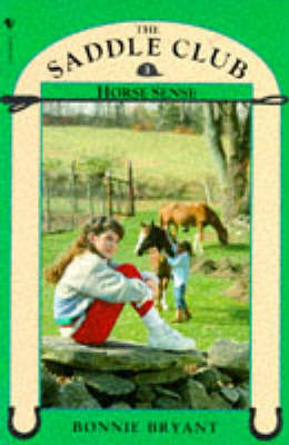 Saddle Club Book 3: Horse Sense by Bonnie Bryant