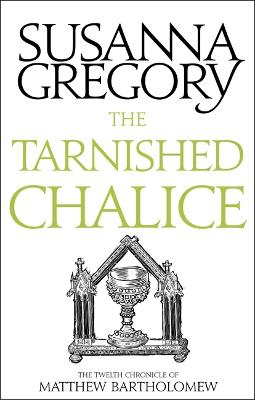 The Tarnished Chalice by Susanna Gregory