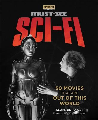 Turner Classic Movies: Must-See Sci-fi by Sloan De Forest