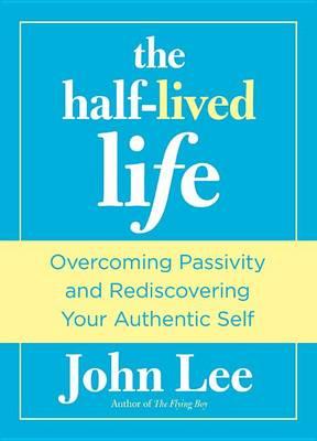 Half-Lived Life by John H. Lee