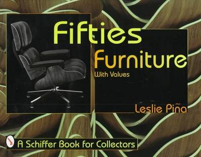 Fifties Furniture 1st Edition by Leslie Pina