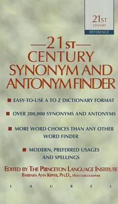 21st Century Synonym and Antonym Finder by Barbara Ann Kipfer