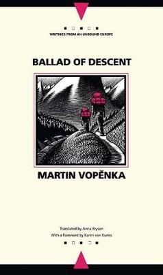 Ballad of Descent by Martin Vopenka