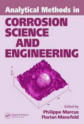 Analytical Methods In Corrosion Science and Engineering by Florian B. Mansfeld