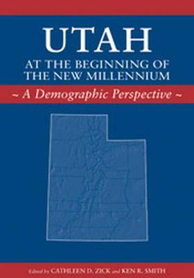 Utah at the Beginning of the New  Millennium by Cathleen Zick