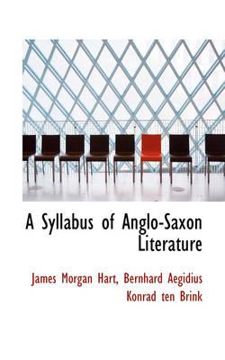A Syllabus of Anglo-Saxon Literature by James Morgan Hart
