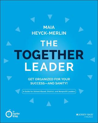 The Together Leader by Maia Heyck-Merlin