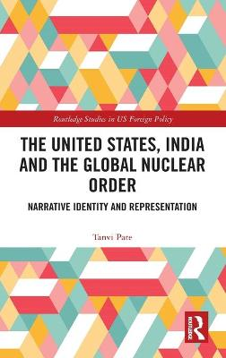 United States, India and the Global Nuclear Order book