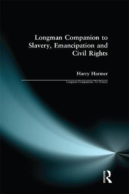 Longman Companion to Slavery, Emancipation and Civil Rights by Harry Harmer