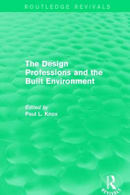 : The Design Professions and the Built Environment (1988) book