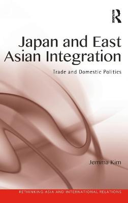 Japan and East Asian Integration by Jemma Kim