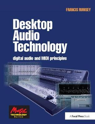Desktop Audio Technology by Francis Rumsey