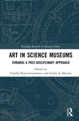 Art in Science Museums: Towards a Post-Disciplinary Approach book
