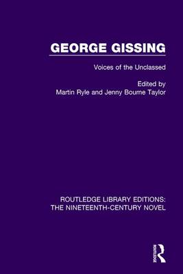 George Gissing: Voices of the Unclassed by Martin Ryle