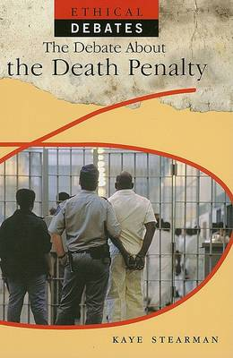 The Debate about the Death Penalty by Kaye Stearman