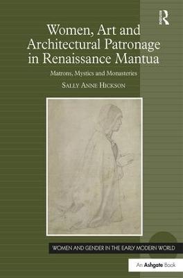 Women, Art and Architectural Patronage in Renaissance Mantua book