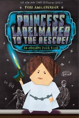 Princess Labelmaker to the Rescue - Origami Yoda (Book 5) book