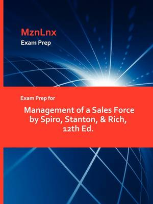 Exam Prep for Management of a Sales Force by Spiro, Stanton, & Rich, 12th Ed. by Stanton & Rich Spiro