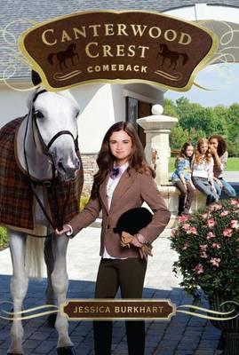Canterwood Crest 15: Comeback by Jessica Burkhart
