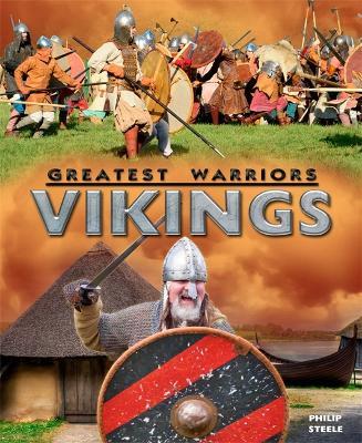 Greatest Warriors: Vikings by Philip Steele