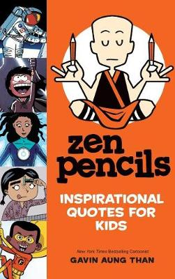 Zen Pencils--Inspirational Quotes for Kids by Gavin Aung Than