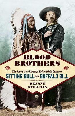 Blood Brothers by Deanne Stillman