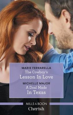 The Cowboy's Lesson In Love/A Deal Made in Texas by Marie Ferrarella