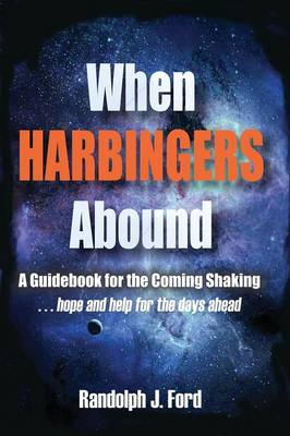 When Harbingers Abound by Randolph J Ford