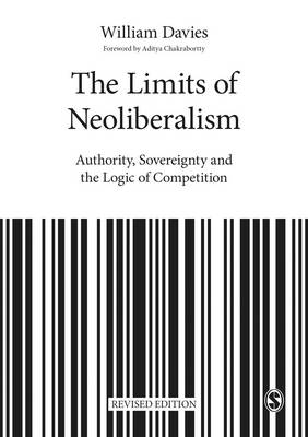 The Limits of Neoliberalism by William Davies