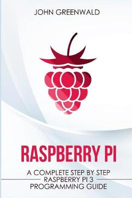 Raspberry Pi by John Greenwald