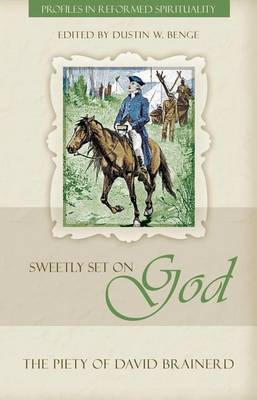 Sweetly Set on God by Dustin W Benge