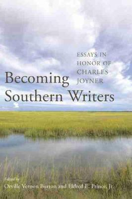 Becoming Southern Writers by Orville Vernon Burton