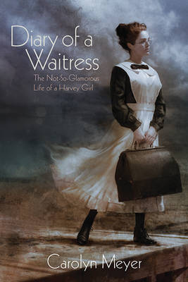 Diary of a Waitress by Carolyn Meyer