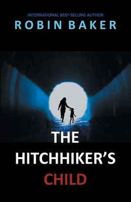 The Hitchhiker's Child by Robin Baker