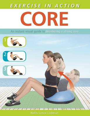 Exercise in Action: Core by Hollis Lance Liebman