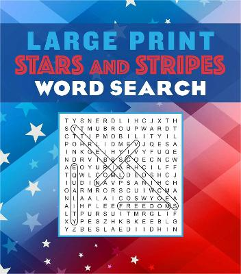 Large Print Stars and Stripes Word Search by Editors of Thunder Bay Press