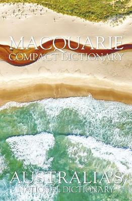 Macquarie Compact Dictionary by Macquarie Dictionary