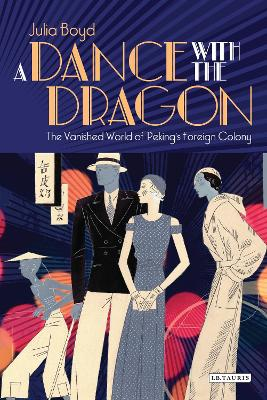 A Dance with the Dragon by Julia Boyd
