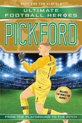 Pickford (Ultimate Football Heroes - International Edition) - includes the World Cup Journey! by Matt Oldfield