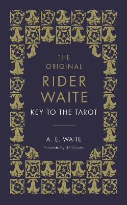 The Key To The Tarot: The Official Companion to the World Famous Original Rider Waite Tarot Deck book