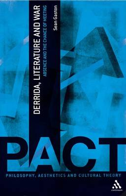 Derrida, Literature and War by Sean Gaston