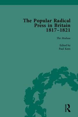 Popular Radical Press in Britain, 1811-1821 by Kevin Gilmartin