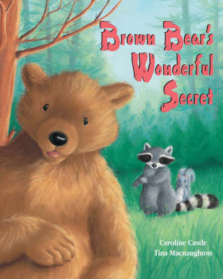 Brown Bear's Wonderful Secret by Castle Caroline