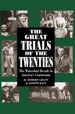 Great Trials Of The Twenties by Robert Grant