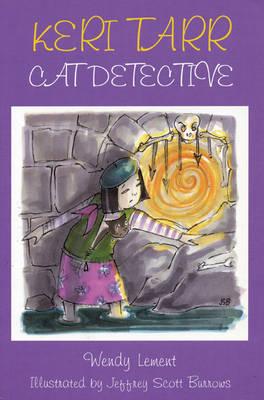 Keri Tarr Cat Detective by Wendy Lement