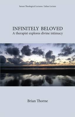 Infinitely Beloved by Brian Thorne
